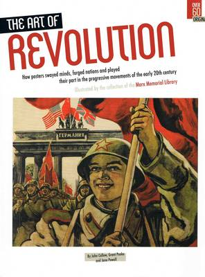 Art of Revolution Illustrated by the Collection of the Marx Memorial Library by John Callow, Grant Pooke, Jane Powell
