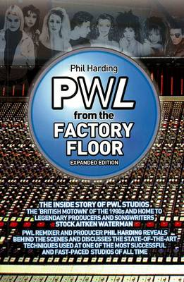 Pwl - From The Factory Floor by Phil Harding