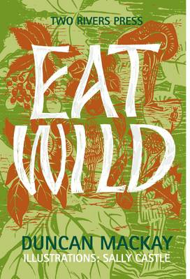 Eat Wild by Duncan Mackay