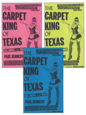 The Carpet King of Texas Sex, Drugs & Rugs by Paul Kennedy