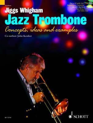 Jiggs Whigham, Jazz Trombone For Intermediate and Advanced Players by John Kember