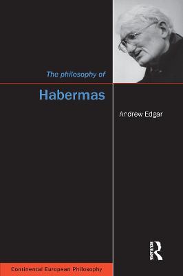 The Philosophy of Habermas by Andrew Edgar