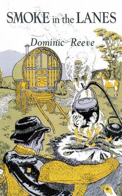 Smoke in the Lanes by Dominic Reeve, Peter Ingram
