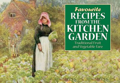 Favourite Recipes from the Kitchen Garden by Helen Allingham