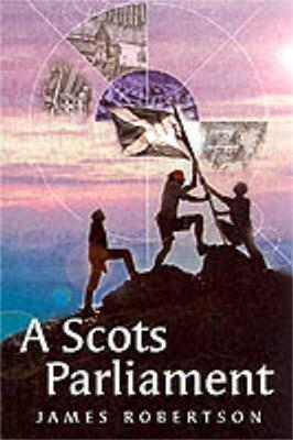 A Scots Parliament by James Robertson