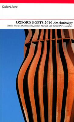 Oxford Poets: An Anthology: 2010 by David Constantine