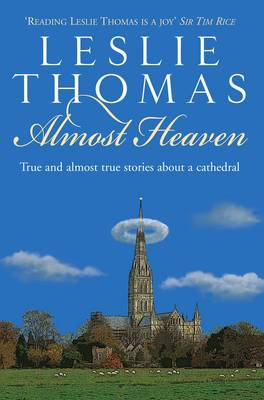 Almost Heaven Tales from a Cathedral by Leslie Thomas