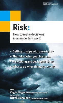 Risk How to Make Decisions in an Uncertain World by Nigel Nicholson