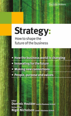 Strategy How to Shape the Future of the Business by Nigel Nicholson