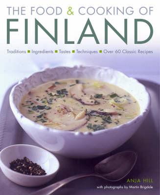 Food and Cooking of Finland by Anja Hill