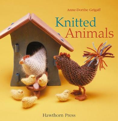 Knitted Animals by Anne-Dorthe Grigaff