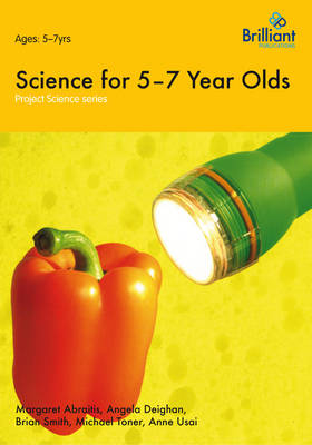 Science for 5-7 Year Olds Project Science by Margaret Abraitis, Angela Deighan, Brian Smith, Michael Toner