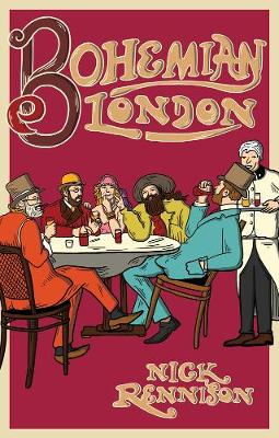 Bohemian London by Nick Rennison