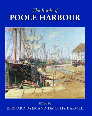 The Book of Poole Harbour by Bernard Dyer