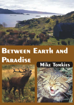 Between Earth and Paradise by Mike Tomkies