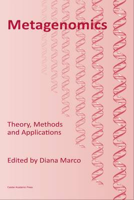 Metagenomics Theory, Methods and Applications by Diana Marco