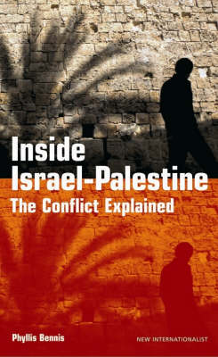Inside Israel-Palestine The Conflict Explained by Phyllis Bennis