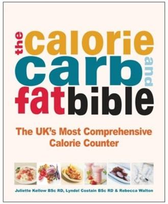 The Calorie Carb and Fat Bible  by Juliette Kellow, Lyndel Costain and Laurence Beeken