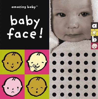 Baby Face Amazing Baby by Bianca Lucas, Emma Dodd