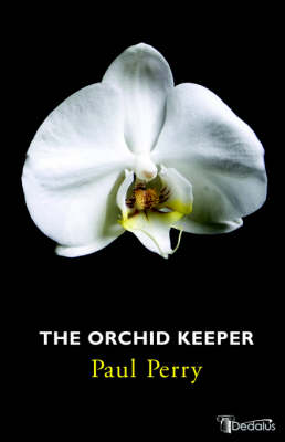 The Orchid Keeper by Paul Perry