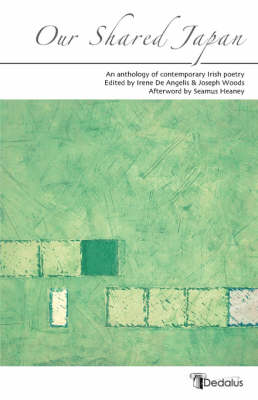 Our Shared Japan An Anthology of Contemporary Irish Poetry by Joseph Woods