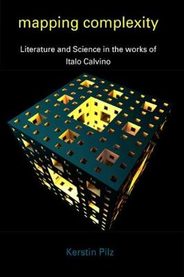Mapping Complexity Literature and Science in the Works of Italo Calvino by Kerstin Pilz