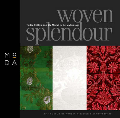 Woven Splendour Italian Textiles from the Medici to Modern Age by Zoe Hendon