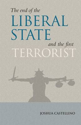The End of the Liberal State and the First Terrorist by Joshua Castellino