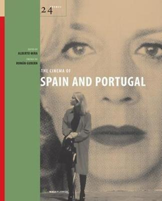 The Cinema of Spain and Portugal by Alberto Mira, Roman Gubern