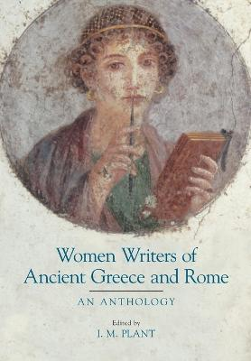 Women Writers of Ancient Greece and Rome An Anthology by Ian Plant