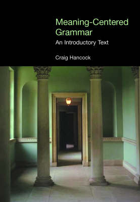 Meaning-centered Grammar An Introductory Text by Craig Hancock