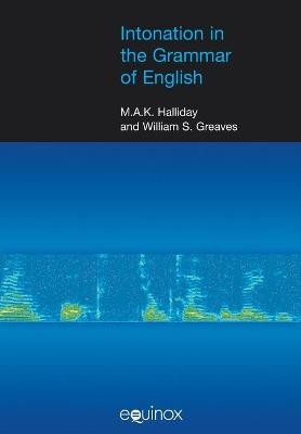Intonation in the Grammar of English by M. A. K. Halliday, William S. Greaves