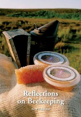 Reflections on Beekeeping by W S Robson