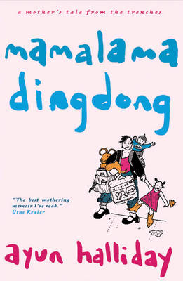 Mama Lama Ding Dong by Ayun Halliday