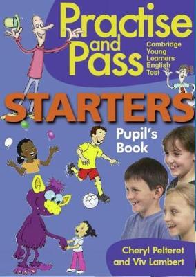 PRAC & PASS STARTERS PUPILS BOOK by Cheryl Pelteret