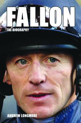 Fallon: The Biography by Andrew Longmore