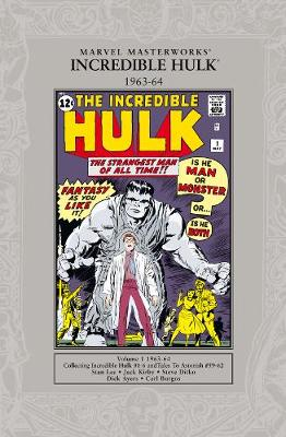 The The Incredible Hulk 1963-1964 Marvel Masterworks: The Incredible Hulk 1962-64 1962-64: Collecting : The Incredible Hulk # 1-6, Tales to Astonish #59-62 by Stan Lee