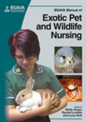BSAVA Manual of Exotic Pet and Wildlife Nursing by Molly Varga