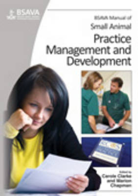 BSAVA Manual of Small Animal Practice Management and Development by Carole Clarke, Marion Chapman