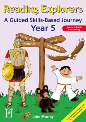 Reading Explorers Year 5 A Guided Skills-based Journey by John Murray