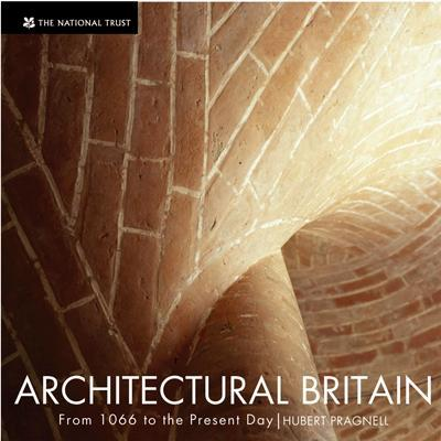 Architectural Britain From 1066 to the Present Day by Hubert Pragnell