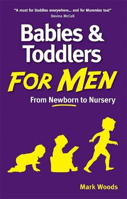 Babies and Toddlers for Men From Newborn to Nursery
