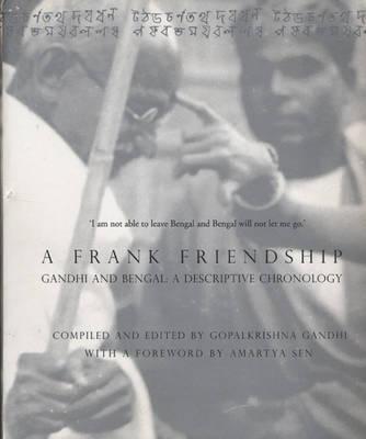 Gandhi and Bengal A Descriptive Chronology by Gopalkrishna Gandhi, Amartya K. Sen