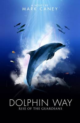Dolphin Way Rise of the Guardians by Mark Caney
