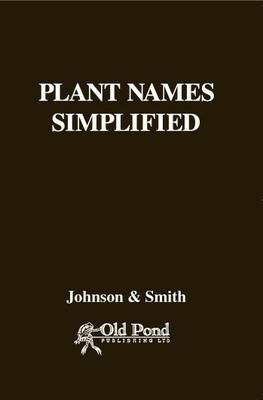 Plant Names Simplified by A.T. Johnson, H.A. Smith