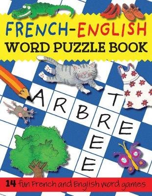 French-English Word Puzzle Book by Catherine Bruzzone, Rachel Croxon, Louise Millar