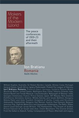 Ionel Bratianu: Romania by Keith Hitchins