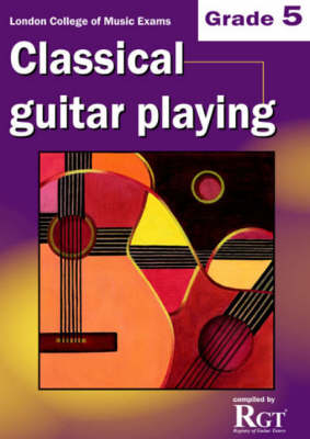 Grade 5 LCM Exams Classical Guitar Playing by Tony Skinner