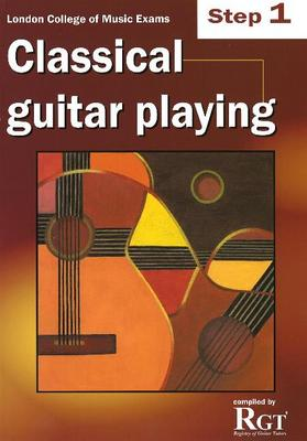 Step 1 LCM Exams Classical Guitar Playing by Tony Skinner