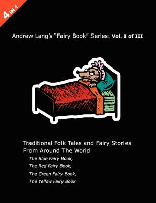 Andrew Lang's Blue, Red, Green and Yellow Fairy Books by Andrew Lang